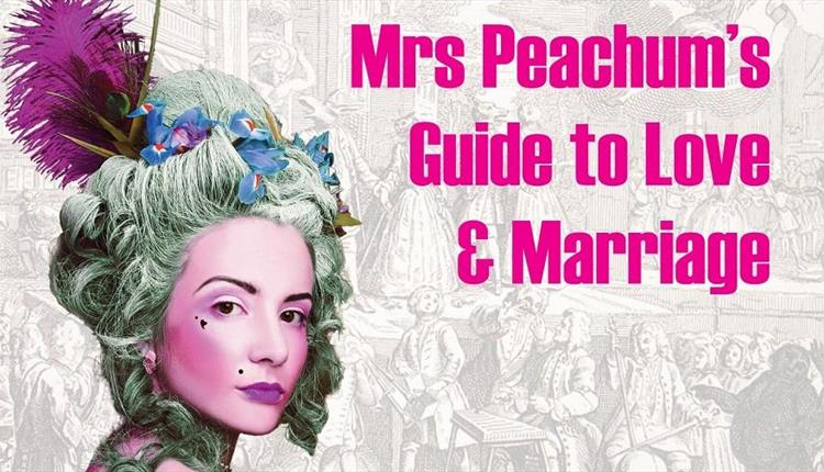 Mrs Peachums's Guide to Love and Marriage